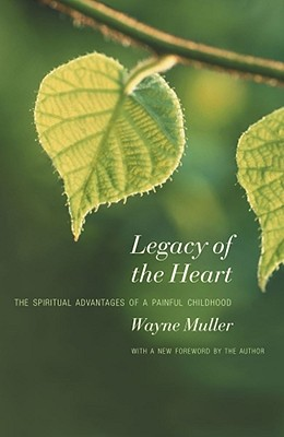 Legacy of the Heart By Muller, Wayne