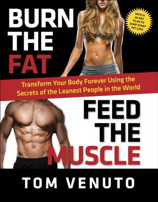 Burn the Fat, Feed the Muscle By Venuto, Tom