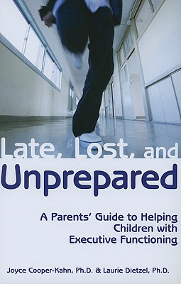 Late, Lost, and Unprepared By Cooper-Kahn, Joyce/ Dietzel, Laurie C.